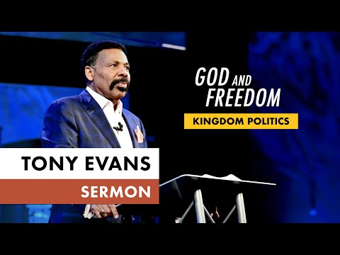 Kingdom Voting Sermon Series, Message 3: God and Freedom (Dr. Tony Evans)