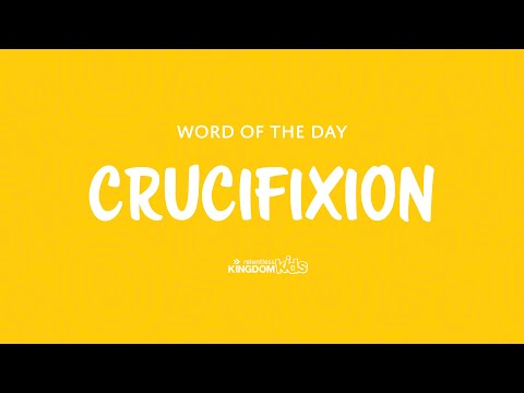 Children's Word of the Day: Crucifixion