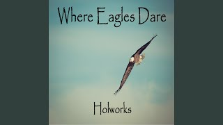 Where Eagles Dare - holworks1 , Classical