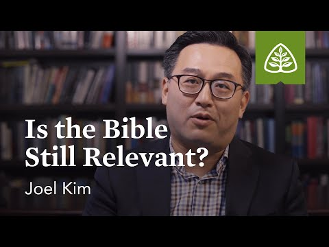Joel Kim: Is the Bible Still Relevant?