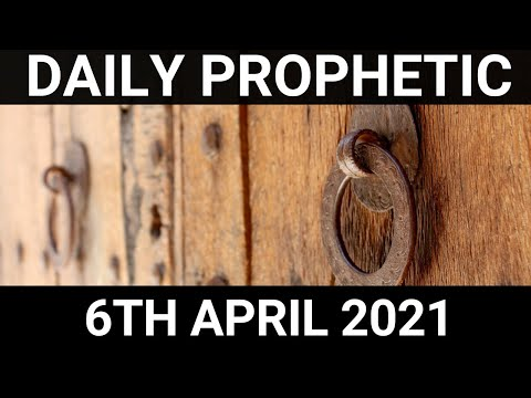 Daily Prophetic 6 April 2021 4 of 7