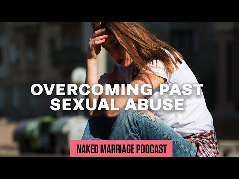 Overcoming Past Sexual Abuse  Dave and Ashley Willis