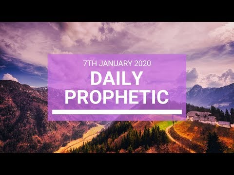 Daily Prophetic  7 January 2020 4 of 4