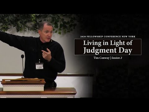 Living in Light of Judgment Day - Tim Conway