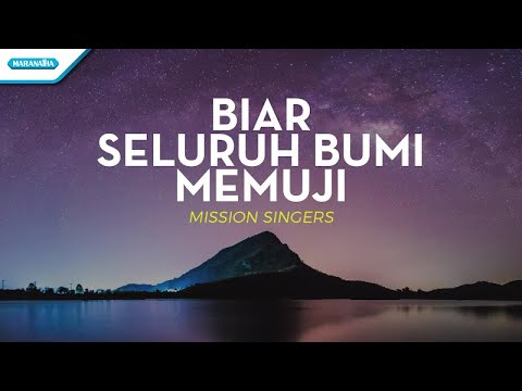 Biar Seluruh Bumi Memuji - Mission Singers (with lyric)