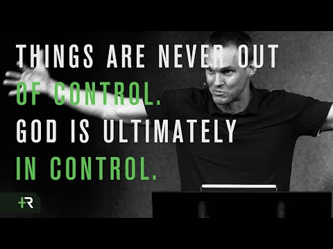 Things Are Never Out of Control. God is Ultimately in Control.