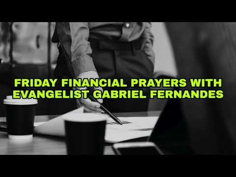 PRAYERS FOR FINANCIAL STABILITY AND OPPORTUNITIES, - EVANGELIST GABRIEL FERNANDES