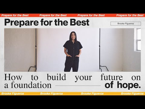 PREPARE FOR THE BEST  Brooke Figueroa - MOSAIC