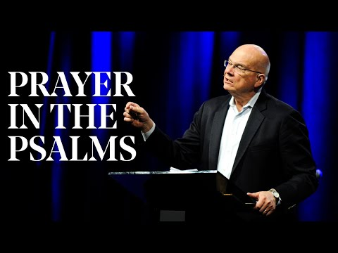 Tim Keller  Prayer in the Psalms: Discovering How to Pray