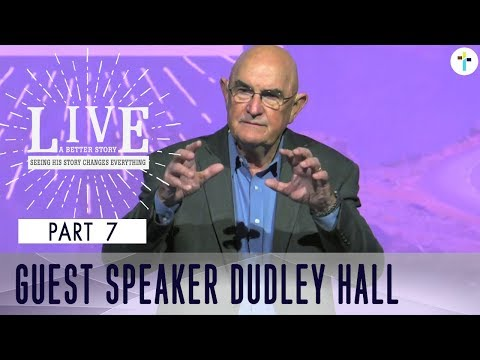Live A Better Story  Part 7  Dudley Hall  Sojourn Church Carrollton Texas