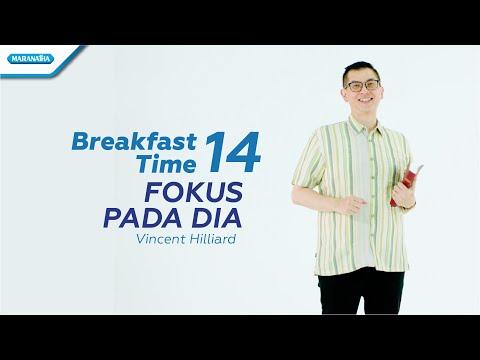 Pdt. Vincent Hilliard - Breakfast Time 14 (Fokus Pada Dia)
