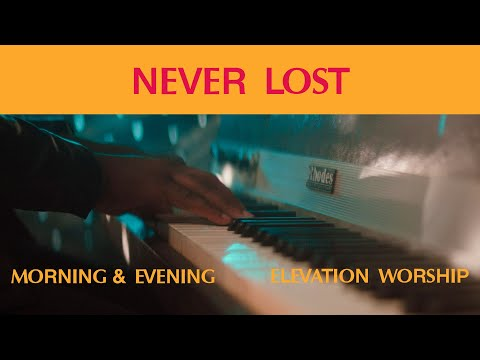 Never Lost (Morning & Evening)  Elevation Worship