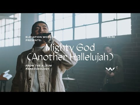 Mighty God (Another Hallelujah) [Paradoxology]  Official Music Video  Elevation Worship