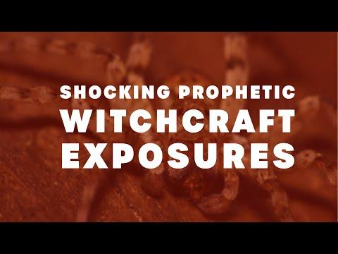 Shocking Prophetic Witchcraft Exposures