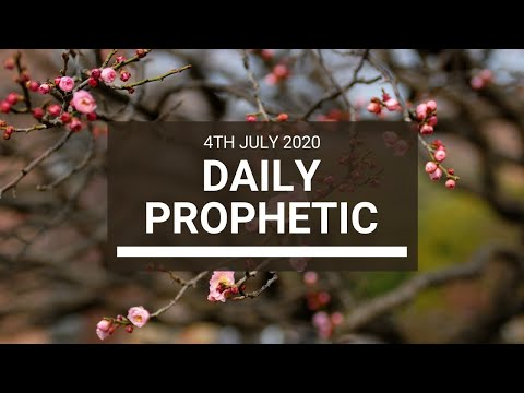 Daily Prophetic 4 July 2020 10 of 10