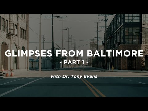 Glimpses From Baltimore, Part 1 - Tony Evans