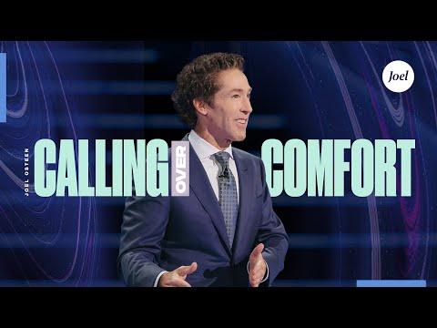 Calling Over Comfort  Joel Osteen