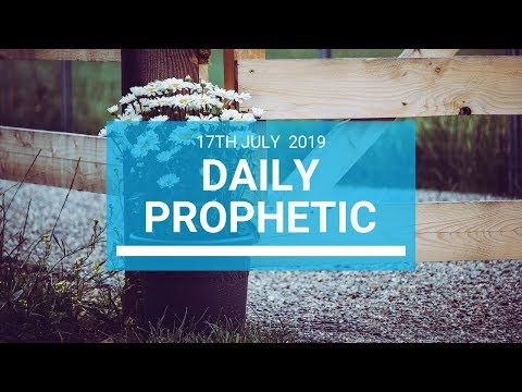 Daily Prophetic 17 July Word 1