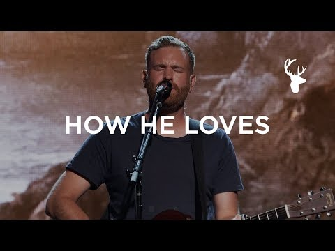 How He Loves - Paul McClure  Bethel Music Worship