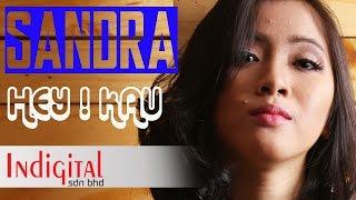 Sandra - Hey ! Kau  (Official Lyric Video)