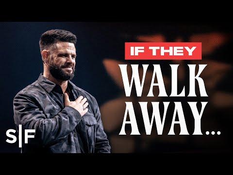 If They Walk Away  Steven Furtick