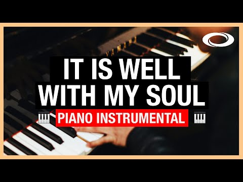 It Is Well With My Soul - Piano Instrumental  Hymn