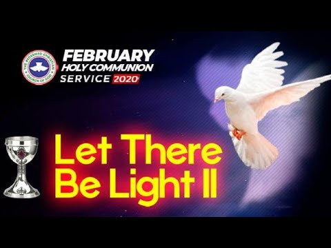 RCCG FEBRUARY 2020 HOLY COMMUNION SERVICE - LET THERE BE LIGHT 2