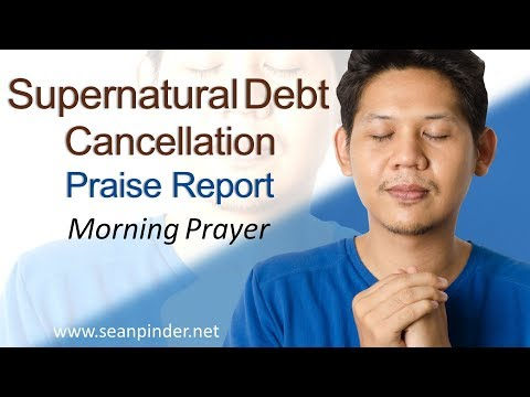 REVELATION 12 - PRAISE REPORT: SUPERNATURAL DEBT CANCELLATION - MORNING PRAYER (video)
