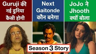 Sacred Games Season 3 Story Prediction | Deeksha Sharma
