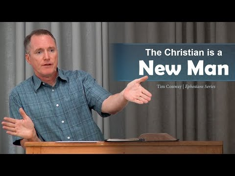 The Christian is a New Man - Tim Conway