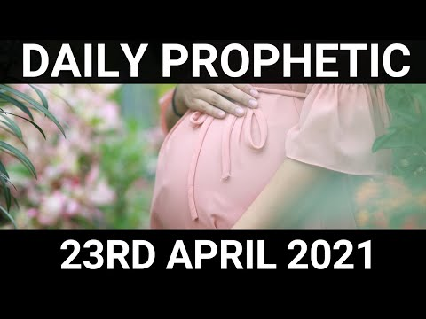 Daily Prophetic Word 23 April 2021 5 of 7