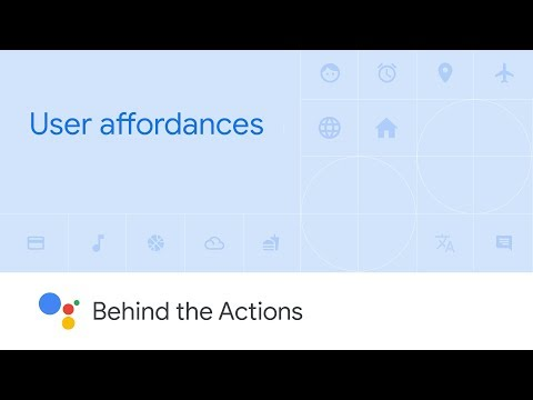 User Affordances with the Google Assistant (Behind the Actions, Ep. 4) - UC_x5XG1OV2P6uZZ5FSM9Ttw