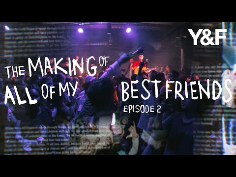 The Making of All of My Best Friends (Documentary Series) - Episode 2