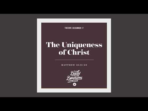 The Uniqueness of Christ - Daily Devotion