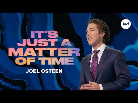 It's Just A Matter Of Time  Joel Osteen