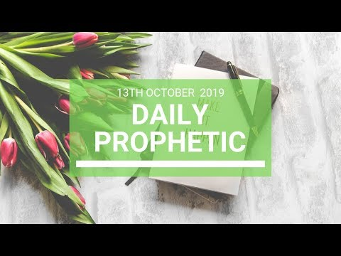 Daily Prophetic 13 October Word 8