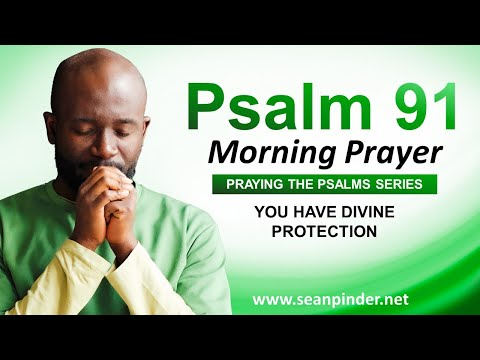 You Have Divine PROTECTION - PSALM 91 - Morning Prayer