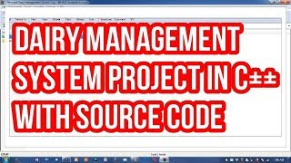 c++ projects with source code || Dairy management system project in c++ with source code