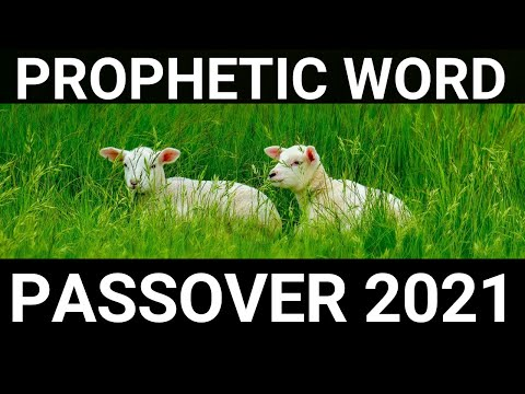 Prophetic Word for Passover 2021