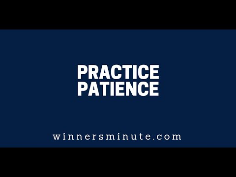 Practice Patience  The Winner's Minute With Mac Hammond