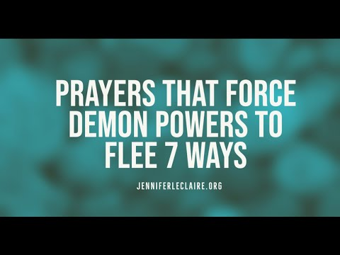 Prayers That Force Demon Powers to Flee 7 Ways