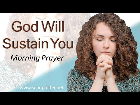 1 KINGS 17 - GOD WILL SUSTAIN YOU - MORNING PRAYER (video)
