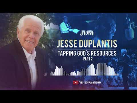 Tapping God's Resources, Part 2  Jesse Duplantis