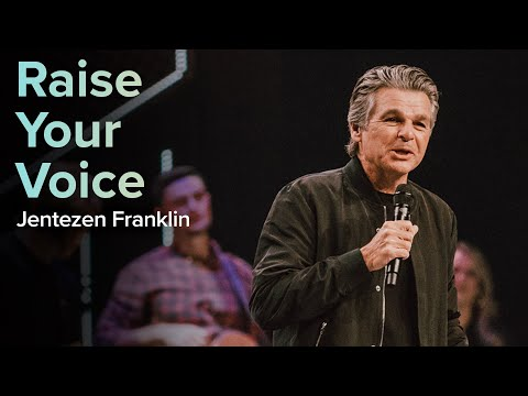 Raise Your Voice  Pastor Jentezen Franklin