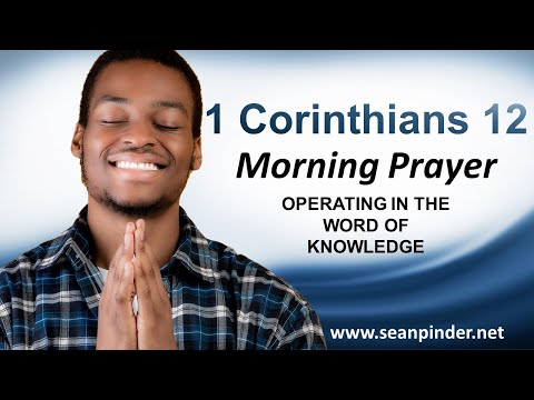 Operating in the Word of KNOWLEDGE - Morning Prayer