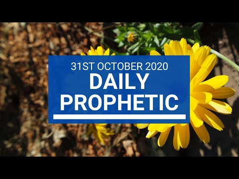 Daily Prophetic 31 October 2020 1 of 9 Daily Prophetic Word