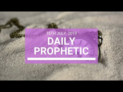 Daily Prophetic 16 July Word 4
