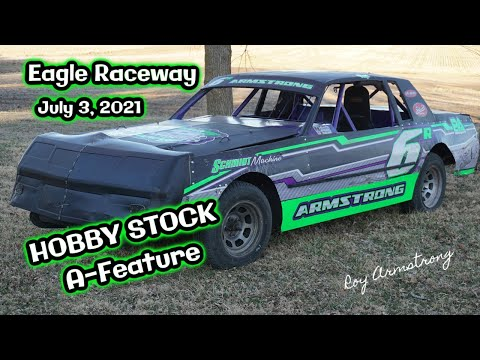 07/03/2021 Eagle Raceway Hobby Stock A-Feature - dirt track racing video image