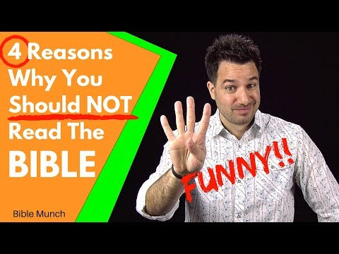 Why Read the Bible? -- Heres 4 Reasons why you Should NOT Read the Bible. ;)