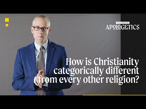 Kevin DeYoung  How Is Christianity Categorically Different from Every Other Religion?